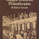 Tressell, Robert. The Ragged Trousered Philanthropists