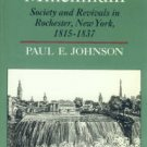 Johnson, P. A Shopkeeper's Millennium: Society And Revivals In Rochester, New York, 1815-1837