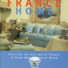 MacLachlan, Cheryl. Bringing France Home: Creating The Feeling Of France In Your Home