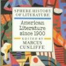 Cunliffe, Marcus, ed. American Literature Since 1900