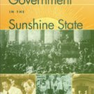 Colburn, David R, Lance. Government In The Sunshine State: Florida Since Statehood