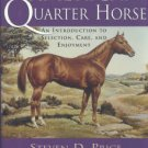 Price, Steven D. The American Quarter Horse: An Introduction To Selection, Care, And Enjoyment