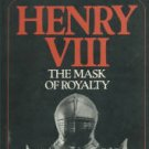 Smith, Lacey Baldwin. Henry VIII: The Mask of Royalty