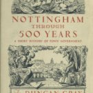 Gray, Duncan. Nottingham Through 500 Years: A Short History Of Town Government