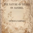 The Nature Of Things On Sanibel: A Discussion Of The Animal & Plant Life Of Sanibel Island...