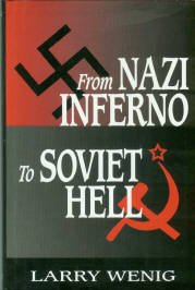 Wenig, Larry. From Nazi Inferno To Soviet Hell