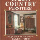 Engler, Nick. American Country Furniture: Projects From The Workshops Of David T. Smith