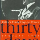 Turner, Henry Ashby. Hitler's Thirty Days To Power: January 1933