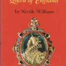 Williams, Neville. Elizabeth The First: Queen Of England
