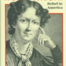 Eckhardt, Celia Morris. Fanny Wright: Rebel In America