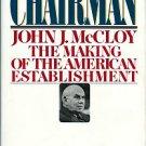 Bird, Kai. The Chairman: John J. McCloy, The Making Of The American Establishment