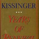 Kissinger, Henry. Years Of Renewal