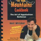 Whitaker, Kent. Smoke In The Mountains Cookbook: The Art Of Appalachian Barbecue