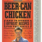 Raichlen, Steven. Beer-Can Chicken And 74 Other Offbeat Recipes For The Grill
