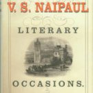Naipaul, V. S. Literary Occasions: Essays