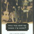 Zwonitzer, M. Will You Miss Me When I'm Gone? The Carter Family And Their Legacy In American Music