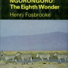 Fosbrooke, Henry. Ngorongoro: The Eighth Wonder