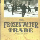 Weightman, Gavin. The Frozen-Water Trade: A True Story