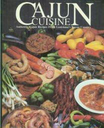 Cajun Cuisine: Authentic Cajun Recipes From Louisiana's Bayou Country