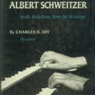 Joy, Charles R. Music In The Life Of Albert Schweitzer, With Selections From His Writings