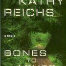 Reichs, Kathy. Bones To Ashes
