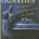 Strahan, Jerry E. Managing Ignatius: The Lunacy Of Lucky Dogs And Life In The Quarter