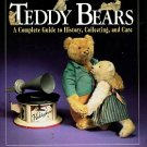 Pearson, Sue, and Ayers, Dottie. Teddy Bears: A Complete Guide To History, Collecting, And Care