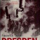 Taylor, Frederick. Dresden: Tuesday, February 13, 1945