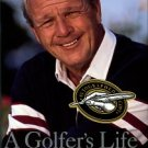 Palmer, Arnold, and Dodson, James. A Golfer's Life [Signed by Dodson]