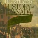 Brown, Craig, ed. The Illustrated History Of Canada