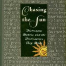 Green, Jonathon. Chasing The Sun: Dictionary Makers And The Dictionaries They Made