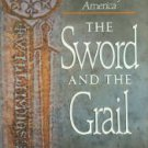 Sinclair, A. The Sword And The Grail: Of The Grail And The Templars And A True Discovery Of America