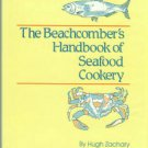Zachary, Hugh. The Beachcomber's Handbook Of Seafood Cookery
