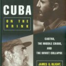Blight, James G. Cuba On The Brink: Castro, The Missile Crisis, And The Soviet Collapse