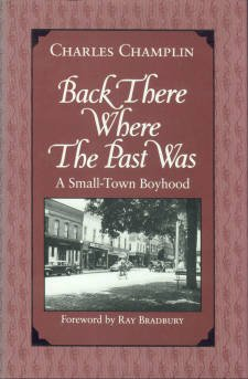 Champlin, Charles. Back There Where The Past Was: A Small-town Boyhood