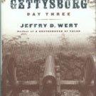 Wert, Jeffry D. Gettysburg: Day Three