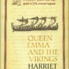 O'Brien, H. Queen Emma And The Vikings: A History Of Power, Love And Greed In 11th-Century England