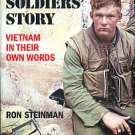 Steinman, Ron. The Soldiers' Story: Vietnam In Their Own Words