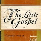 Garth, John G. The Little Gospel: A Popular Study Of John 3:16