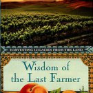 Masumoto, David Mas. Wisdom Of The Last Farmer: Harvesting Legacies From The Land