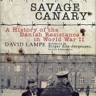 Lampe, David. Hitler's Savage Canary: A History Of The Danish Resistance In World War II