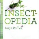 Raffles, Hugh. Insectopedia