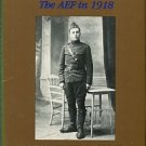 Lawrence, Joseph Douglas. Fighting Soldier: The AEF In 1918