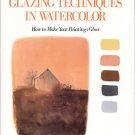 Rankin, Don. Mastering Glazing Techniques In Watercolor