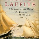 Davis, William C. The Pirates Laffite: The Treacherous World Of The Corsairs Of The Gulf