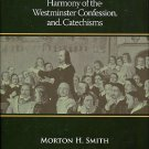 Smith, Morton H. Harmony Of The Westminster Confession And Catechisms