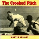 Quigley, Martin. The Crooked Pitch: The Curveball In American Baseball History