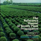 Dirr, Michael A. The Reference Manual Of Woody Plant Propagation: From Seed To Tissue Culture