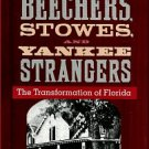 Foster, John T. Beechers, Stowes, And Yankee Strangers: The Transformation Of Florida