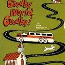 Stalnecker, Bette. Goodby World, Goodby!